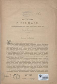 Kilka kartek z Kaukazu : (ustępy z nieogłoszonej dotąd drukiem podróży, odbytej w roku 1873)