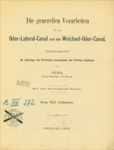 Die generellen Vorarbeiten für den Oder-Lateral-Canal und den Weichsel-Oder-Canal. Th. 1, (Vorbericht)