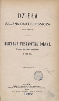 Historja pierwotna Polski. Tom III. - Wyd. 1 z rękopismu