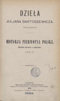 Historja pierwotna Polski. Tom IV. - Wyd. 1 z rękopismu