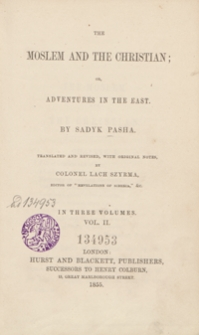 The Moslem and the Christian; or, Adventures in the East. In three volumes. Vol. II
