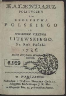 Kalendarz Polityczny Dla Krolestwa Polskiego i Wielkiego Xięstwa Litewskiego Na Rok Pański 1786. podług Merydyanu Warszawskiego ułożony