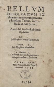 Bellum Theologicum Ex Armamentario omnipotentis, adversum Turcas, instructum ac ordinatum [...]