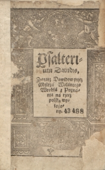 Psalterium Davidis = Zołtarz Dawidow przez Mistrza Walantego Wrobla [...] na rzecz polską wyłożony