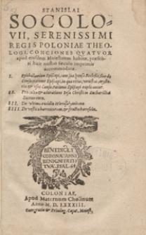 Stanislai Socolovii, Serenissimi Poloniae Theologii, Conciones Quatuor apud eiusdem Maiestatem habitae, praesenti huic nostro saeculo imprimis accomodatae [...]