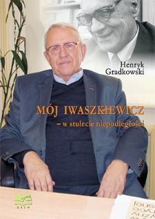 Mój Iwaszkiewicz - w stulecie niepodległości
