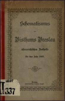 Schematismus des Bisthums Breslau österreichischen Antheils für das Jahr 1897
