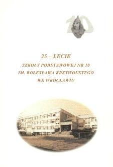 25 lecie Szkoły Podstawowej nr 10 im. Bolesława Krzywoustego we Wrocławiu