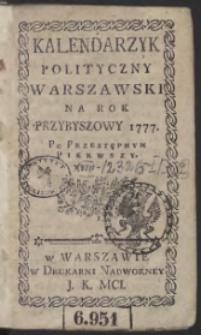 Kalendarzyk Polityczny Warszawski Na Rok Przybyszowy 1777. Po Przestępnym Pierwszy