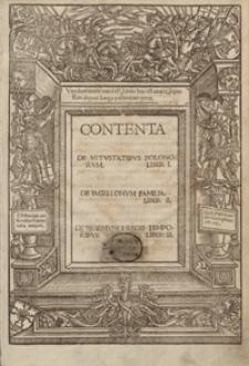 Contenta De Vetustatibus Polonorum Liber I ; De Iagellonum Familia Liber II ; De Sigismundi Regis Temporibus Liber III