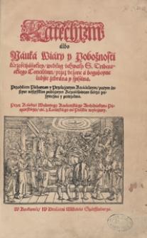 Katechizm albo Nauka Wiary y Pobożnosci Krześcijańskiey według uchwały S[więtego] Tridentskiego Concilium [...]