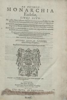 De Visibili Monarchia Ecclesiae Libri Octo [...]