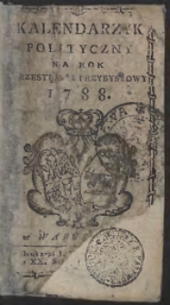 Kalendarzyk Polityczny Na Rok [...] 1788