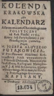 Kolęda Krakowska albo Kalendarz Astronomiczno-Geograficzno-Chronologiczny Na Rok [...] 1761 [...]