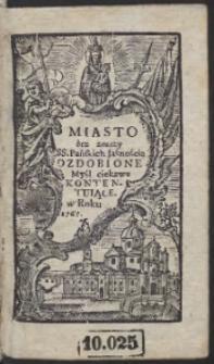 Miasto bez zmazy SS. Pańskich Jasnością Ozdobione, Myśl ciekawą Kontentujące w Roku 1767