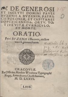 De Generosi Et Inclyti Domini Pauli Buzenii [...] Ortu, Totius Vitae Curriculo Et Morte Oratio Petri Buzenii [...] eiusdem unici et germani fratris