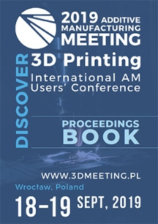 Additive Manufacturing Meeting 2019 : 3D Printing in Industrial and Medical Applications. Proceedings Book