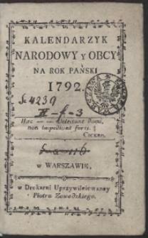 [Cz. 1:] Kalendarzyk Narodowy Y Obcy Na Rok […] 1792