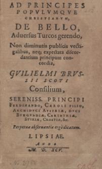 Ad Principes Populumque Christianum De Bello Adversus Turcos gerendo [...]