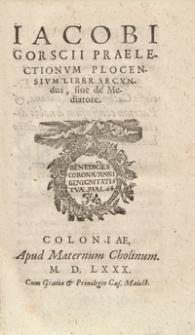 Iacobii Gorscii Praelectionum Plocensium Liber [...]