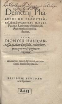 Demetrij Phalerei De Elocutione Liber a Stanislao Ilovio Polono Latinitate donatus et Annotationibus illustratus