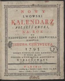 Nowy Lwowski Kalendarz Polski I Ruski Na Rok […] 1795 […]