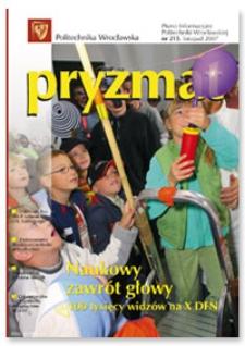 Pryzmat : Pismo Informacyjne Politechniki Wrocławskiej. Listopad 2007, nr 215