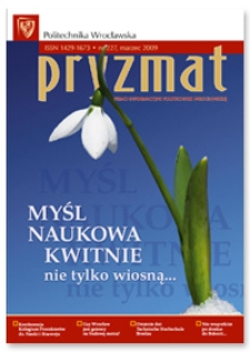 Pryzmat : Pismo Informacyjne Politechniki Wrocławskiej. Marzec 2009, nr 227