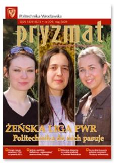 Pryzmat : Pismo Informacyjne Politechniki Wrocławskiej. Maj 2009, nr 229