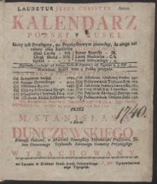 Kalendarz Polski y Ruski Na Rok […] 1740 […] / Przez […] Stanisława z Łazów Dunczewskiego […] Wyrachowany