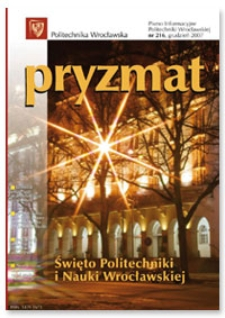 Pryzmat : Pismo Informacyjne Politechniki Wrocławskiej. Grudzień 2007, nr 216