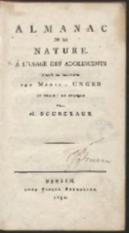 Almanach De La Nature. À L'Usage Des Adolescents / Publié En allemand par Madame Unger Et Traduit En François par M. Bourdeaux