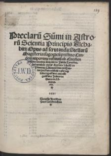 Preclaru[m] su[m]mi in Astroru[m] Scientia Principis Alchabitij Opus : ad scrutanda Stellaru[m] Magisteria isagogicu[m] pristino Candori […]