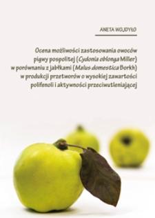 Ocena możliwości zastosowania owoców pigwy pospolitej w produkcji przetworów o wysokiej zawartości polifenoli i aktywności przeciwutleniającej
