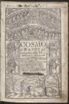 Cosmographiae uniuersalis Lib. VI : in quibus, iuxta certioris fidei scriptorum traditionem describuntur, […]