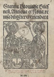Statuta Provintie Gnesnen[sis] Antiqua et Nova revisa dilige[n]ter et emendata
