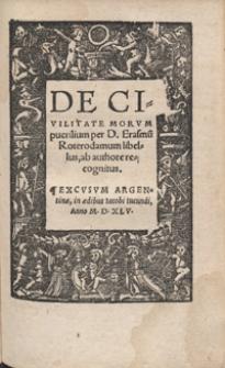 De Civilitate Morum puerilium per [...] Erasmu[m] Roterodamum libellus ab authore recognitus
