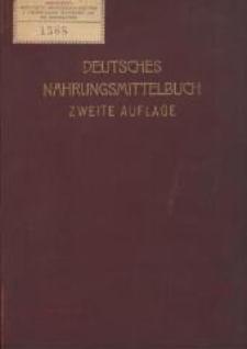Deutsches Nahrungsmittelbuch : hrsg. vom Bunde Deutscher Nahrungsmittel-Fabrikanten und -Händler E. V. - 2., vielfach geänderte und vermehrte Aufl.
