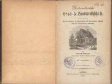 Nordamerikanische Haus- & Landwirthschaft : hauptsächlich für den Farmer im Nordwesten der Vereinigten Staaten und für Einwanderer bestimmt. - 4. Aufl.