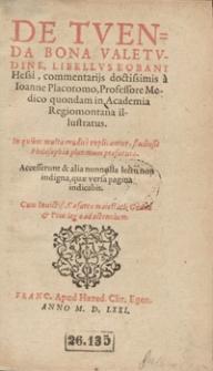 De Tuenda Bona Valetudine, Libellus Eobani Hessi Commentariis Doctissimis a Ioanne Placotomo [...] illustratus