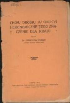 Chów drobiu w Galicyi i ekonomiczne jego znaczenie dla kraju