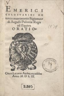 Emerici Colosvarini De tertio matrimonio Sigismundi Augusti Poloniae Regis ad Equites Oratio