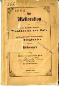 Die Melioration der in den preussischen Aemtern Bruchhausen und Syke und im Braunschweigischen Amtsgerichtsbezirk Thedinghausen belegenen Niederungen