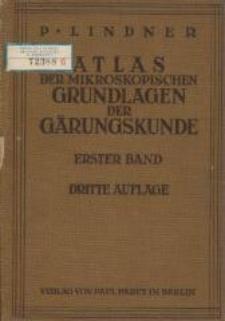 Atlas der mikroskopischen Grundlagen der Gärungskunde : mit besonderer Berücksichtigung der biologischen Betriebskontrolle. Bd. 1. - 3., neubearb. Aufl.