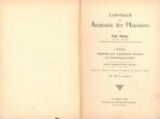 Lehrbuch der Anatomie der Haustiere. Bd. 1, Allgemeine und vergleichende Anatomie mit Entwicklungsgeschichte. - 2., umgearb. Aufl.