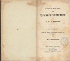 Praktische Anleitung zum Branntweinbrennen. - 2. Aufl.