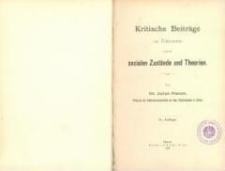 Kritische Beiträge zur Erkenntnis unserer socialen Zustände und Theorien. - 2. Auflage.