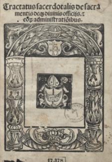 Tractatus sacerdotalis de sacramentis deq[ue] divinis officijs et eo[rum] administration[n]ibus