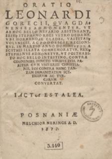 Oratio Leonardi Gorecii Qua Gdanenses Admonentur Ut Ab Hoc Bello Nefario Abstineant Sese Stephano Regi Ultro Dedant [...]