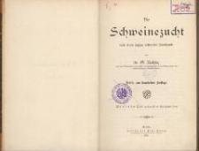 Die Schweinezucht nach ihrem jetzigen rationellen Standpunkt. - 3., neu bearb. Aufl.